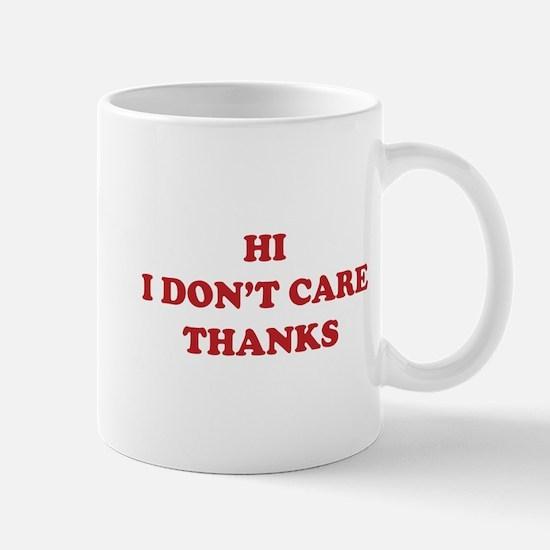 Hi I don't care Thanks Mug