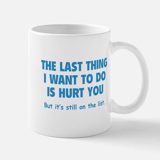 Hurt You Mug