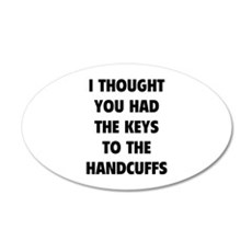 Keys to the handcuffs 22x14 Oval Wall Peel