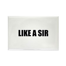 LIKE A SIR Rectangle Magnet (10 pack)