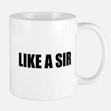 LIKE A SIR Small Small Mug