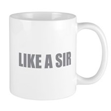LIKE A SIR Small Mug
