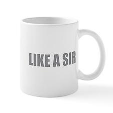 LIKE A SIR Small Small Mug