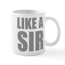 LIKE A SIR Small Mug