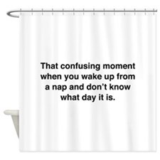 Confusing Moment Shower Curtain