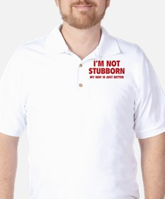 I'm not stubborn T-Shirt
