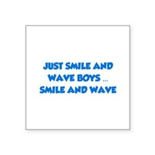 """Smile and Wave Square Sticker 3"""" x 3"""""""