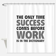 Succes Work Shower Curtain