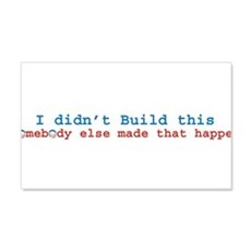"""""""You Didn't Build That!"""" Wall Decal"""