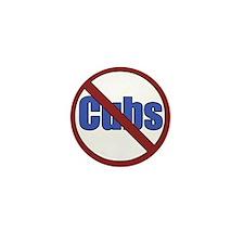 No Cubs Mini Button