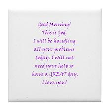 Good Morning from God Tile Coaster