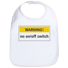Warning: No On/Off Switch Bib