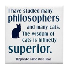 wisdom of cats philosophy Tile Coaster