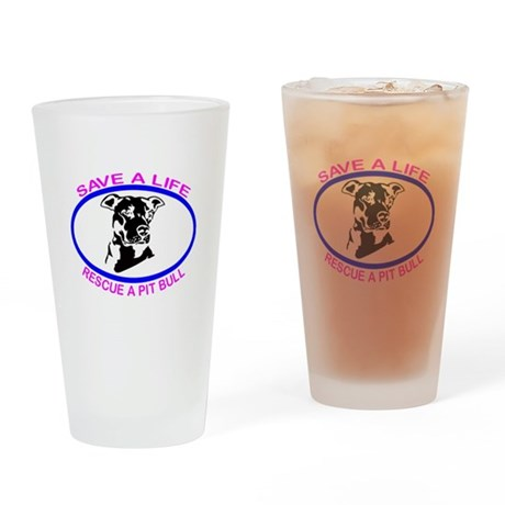 SAVE A LIFE RESCUE A PIT BULL Drinking Glass
