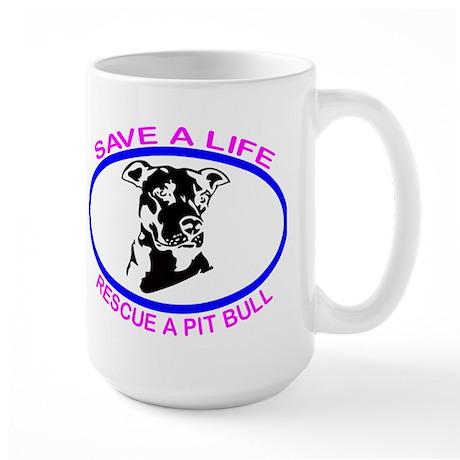 SAVE A LIFE RESCUE A PIT BULL Large Mug