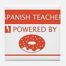 Spanish Teacher Powered by Doughnuts Tile Coaster