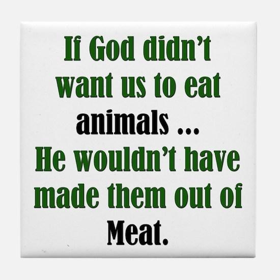 God Likes Meat Tile Coaster