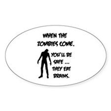 When the zombies come. You'll be safe... Decal