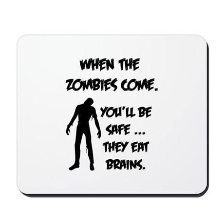 When the zombies come. You'll be safe... Mousepad