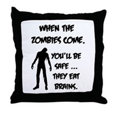 When the zombies come. You'll be safe... Throw Pil