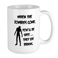 When the zombies come. You'll be safe... Mug