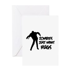 Zombies just want hugs Greeting Card