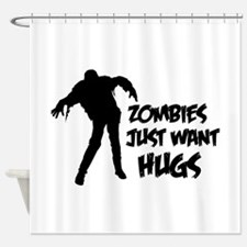 Zombies just want hugs Shower Curtain