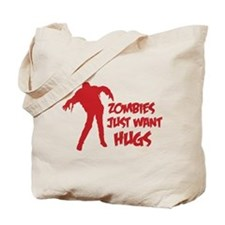 Zombies just want hugs Tote Bag
