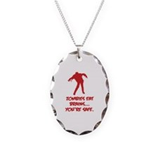 Zombies eat brains... You're safe. Necklace