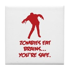 Zombies eat brains... You're safe. Tile Coaster
