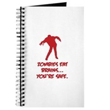 Zombies eat brains... You're safe. Journal