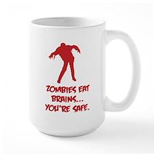 Zombies eat brains... You're safe. Mug