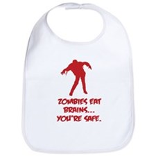 Zombies eat brains... You're safe. Bib