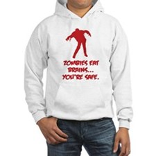 Zombies eat brains... You're safe. Hoodie