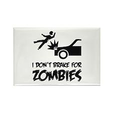 I don't break for zombies Rectangle Magnet