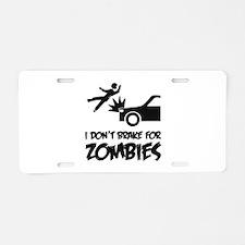 I don't break for zombies Aluminum License Plate