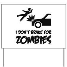 I don't break for zombies Yard Sign