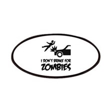 I don't break for zombies Patches