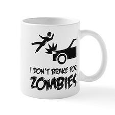 I don't break for zombies Mug