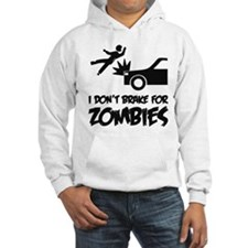 I don't break for zombies Hoodie
