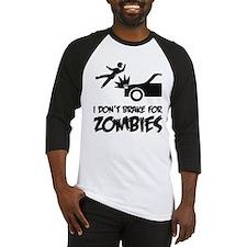 I don't break for zombies Baseball Jersey