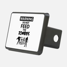 Warning do not feed the zombies Hitch Cover