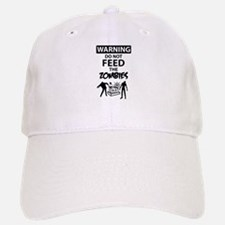 Warning do not feed the zombies Baseball Baseball Cap
