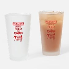 Warning do not feed the zombies Drinking Glass