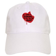 If I were a zombie, I'd eat you the most Baseball Cap