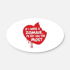 If I were a zombie, I'd eat you the most Oval Car