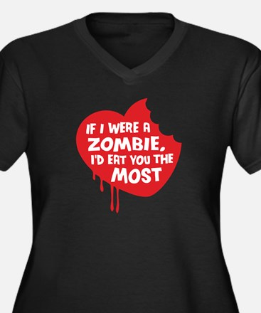 If I were a zombie, I'd eat you the most Women's P