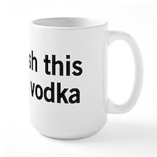 I Wish This Was Vodka Mug
