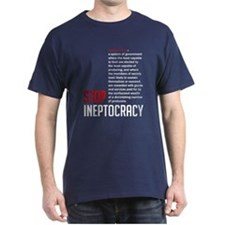 Stop Ineptocracy T-Shirt