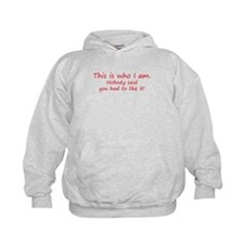 This is who I am - attitude Hoodie